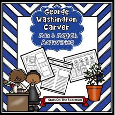 This resource was designed to help young learners understand information pertaining to George Washington Carver. Included in this packet are several mix and match activities with modifications for easy differentiation.Materials:Timeline Posters  Full size color posters for classroom displayTimeline Worksheets - Color, cut and paste  Memory book with 2 options    Option 1 - Students color the pictures, then cut and     paste the text  in the boxes   Option 2  Students color the pictures then…