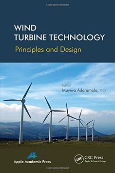 COMING SOON - Availability: http://130.157.138.11/record=  Wind Turbine Technology: Principles and Design: editor Muyiwa Adaramola