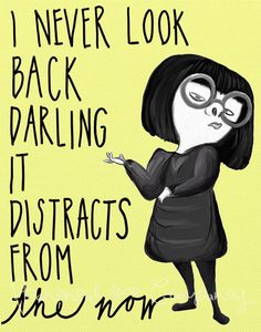 Disney The Incredibles Poster | Digital Art Print | Edna Mode Quote | I Never Look Back Darling, It Distracts From The Now