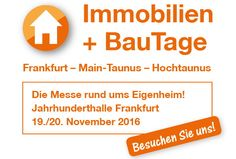 Besuchen Sie uns: Immobilien + BauTage vom 19.11.2016 bis 20.11.2016 in der Jahrhunderthalle Frankfurt http://www.immobilien-bau-frankfurt.messe.ag/Startseite