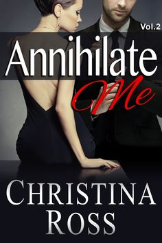 Annihilate Me Vol 2 The Annihilate Me Series, by Christina Ross ($2.99)