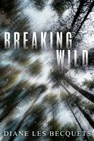 Carmen's Books and Movies Reviews: Breaking Wild by Diane Les Becquets (♦♦♦½)