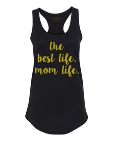 The Best Life. Mom Life. Black Racerback Tank in Gold Glitter perfect for celebrations, birthday parties, gift ideas and sporting events.