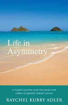 Life in Asymmetry: A Hopeful Journey over the Peaks and Valleys of Genetic Breast Cancer