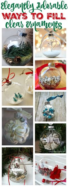 Elegantly Adorable Ways to Fill Clear Ornaments at thehappyhousie.com                                                                                                                                                     More