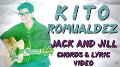 Jack and Jill - Kito Romualdez (Official Lyric Video with CHORDS)