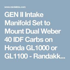 GEN II Intake Manifold Set to Mount Dual Weber 40 IDF Carbs on Honda GL1000 or GL1100 - Randakk's Carb & Fuel Section