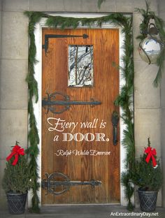 """""""Every wall is a door.""""  R.W. Emerson  For over the dog door"""