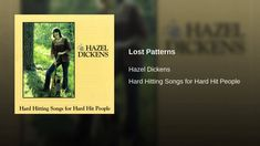 """When questioned about her songwriting on women, Hazel Dickens answered:  """"They were things we needed to say."""""""