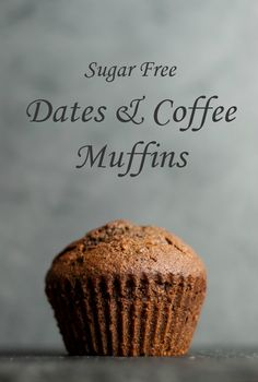 Sugar Free Dates & Coffee Muffins Light and fluffy with complex flavours revealing themselves as you eat these delightful date and coffee muffins are pure indulgence yet surprisingly diet friendly and sugar free.