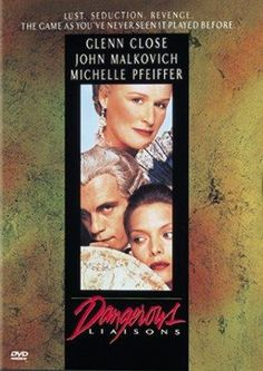 Dangerous Liaisons (1988) - The 'Cruel Intentions' of period movies. Love it.