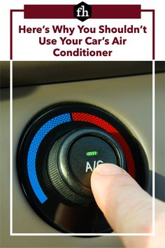 Here's Why You Shouldn't Use Your Car's Air Conditioner