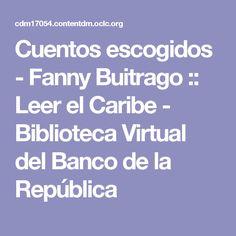 Cuentos escogidos - Fanny Buitrago :: Leer el Caribe - Biblioteca Virtual del Banco de la República