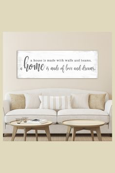 A House is Made with Walls and Beams, Home is Made of Love and Dreams. Large family entryway welcome sign that makes the perfect home decor to brighten up the family living and dining room.