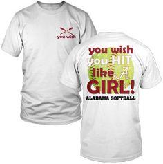 """""""You Wish You Hit Like a Girl"""" Alabama Softball Tee"""