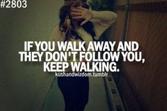Then just keep walking forward ~ Swag Quotes, Teen Quotes, Crush Quotes, Lyric Quotes, Words Quotes, Wise Words, Sayings, Wisdom Quotes, Amor