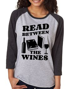 Loving this Gray Smoke 'Read Between the Wines' Raglan Tee - Plus on #zulily! #zulilyfinds