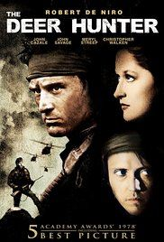 The Deer Hunter - An in-depth examination of the ways in which the U.S. Vietnam war impacts and disrupts the lives of people in a small industrial town in Pennsylvania.