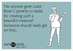 They should. Oh Luke Bryan.