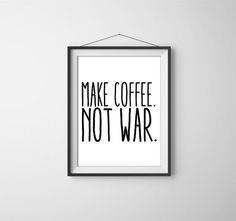 Make Coffee. Not war. Peace. Simple. by SamsSimpleDecor on Etsy