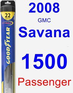 Passenger Wiper Blade for 2008 GMC Savana 1500 - Hybrid