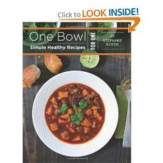 One Bowl: Simple Healthy Recipes for One --- http://www.amazon.com/One-Bowl-Simple-Healthy-Recipes/dp/146369072X/?tag=mydietpost-20