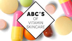 They won't replace your One-a-Day, but these key vitamins can significantly improve your skin.