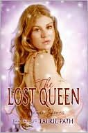 The Lost Queen (Faerie Path Series #2) by Frewin Jones. I've read this one too