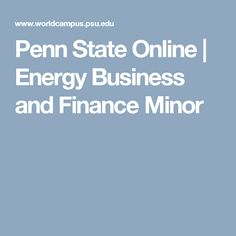 Penn State Online | Energy Business and Finance Minor
