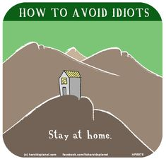 how to avoid idiots