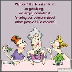 No gossip!  Yeah right!