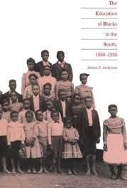 Education Blacks in the South 1860-1935 - James Dean Anderson - Google Search