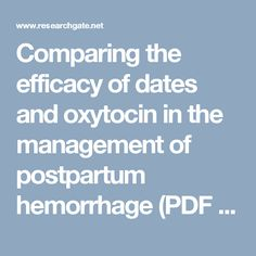 Comparing the efficacy of dates and oxytocin in the management of postpartum hemorrhage (PDF Download Available)
