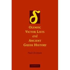 Olympic Victor Lists and Ancient Greek History (Hardcover) http://www.amazon.com/dp/0521866340/?tag=wwwmoynulinfo-20 0521866340