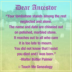 """Dear Ancestor"" Poem by Walter Butler Palmer ~ Teach Me Genealogy"