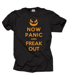 Halloween T-Shirt Now Panic And Freak OUT by TshirtsUniversity