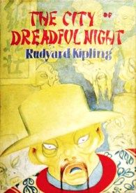 The City of Dreadful Night by Rudyard Kipling A short novel by Rudyard Kipling set in Calcutta.  http://www.epubbookstory.com/product/the-city-of-dreadful-night-by-rudyard-kipling/