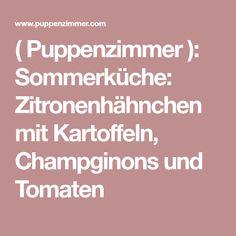 ( Puppenzimmer ): Sommerküche: Zitronenhähnchen mit Kartoffeln, Champginons und Tomaten