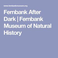Fernbank After Dark   Fernbank Museum of Natural History