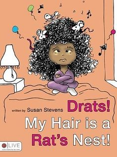 Drats! My Hair Is a Rat's Nest! Susan Stevens Tate Publishing & Enterprises