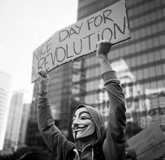 Nice day for revolution | to share on http://www.anonymousartofrevolution.com/2012/08/nice-day-for-revolution.html