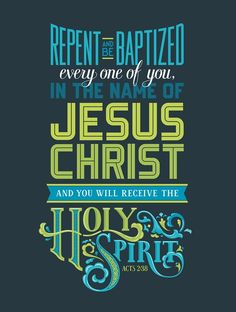 Act 2:38  Then Peter said unto them, Repent, and be baptized every one of you in the name of Jesus Christ for the remission of sins, and ye shall receive the gift of the Holy Ghost.