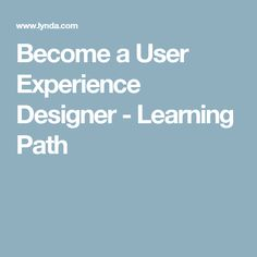 Become a User Experience Designer - Learning Path