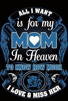 trendy Ideas birthday wishes quotes dad heavens Mom I Miss You, Love You Mom, Mothers Love, Mother Daughter Quotes, Mother Quotes, Wish Quotes, Mom Quotes, Mom Poems, Mom In Heaven