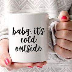 Baby It's Cold Outside Mug