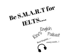 In this post/pod I follow on from the last episode about being S.M.A.R.T for your English, this also counts for the IELTS...not surprisingly. Read the study plan below for free download....and listen to the episode...