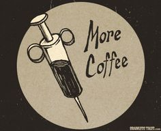 always more coffee, always