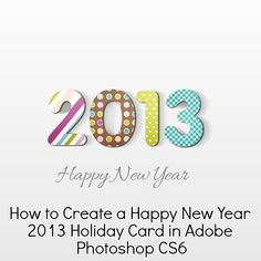 How to Create a Happy New Year 2013 Holiday Card in Adobe Photoshop CS6