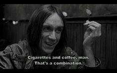 Coffee And Cigarettes Quotes. QuotesGram