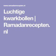 Luchtige kwarkbollen | Ramadanrecepten.nl